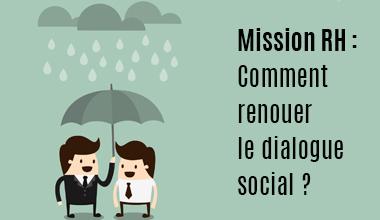 Mission RH : restaurer le dialogue social dans l'entreprise