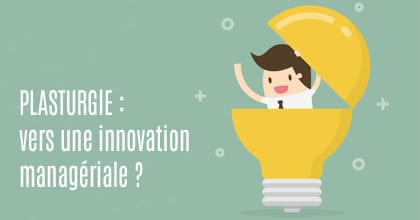 Plasturgie : de l'innovation Matières à l'innovation managériale - H3O Management de Transition